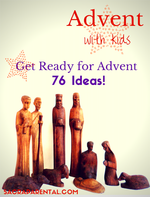 76 ideas to get ready for Advent! Start now :) | Sacraparental.com