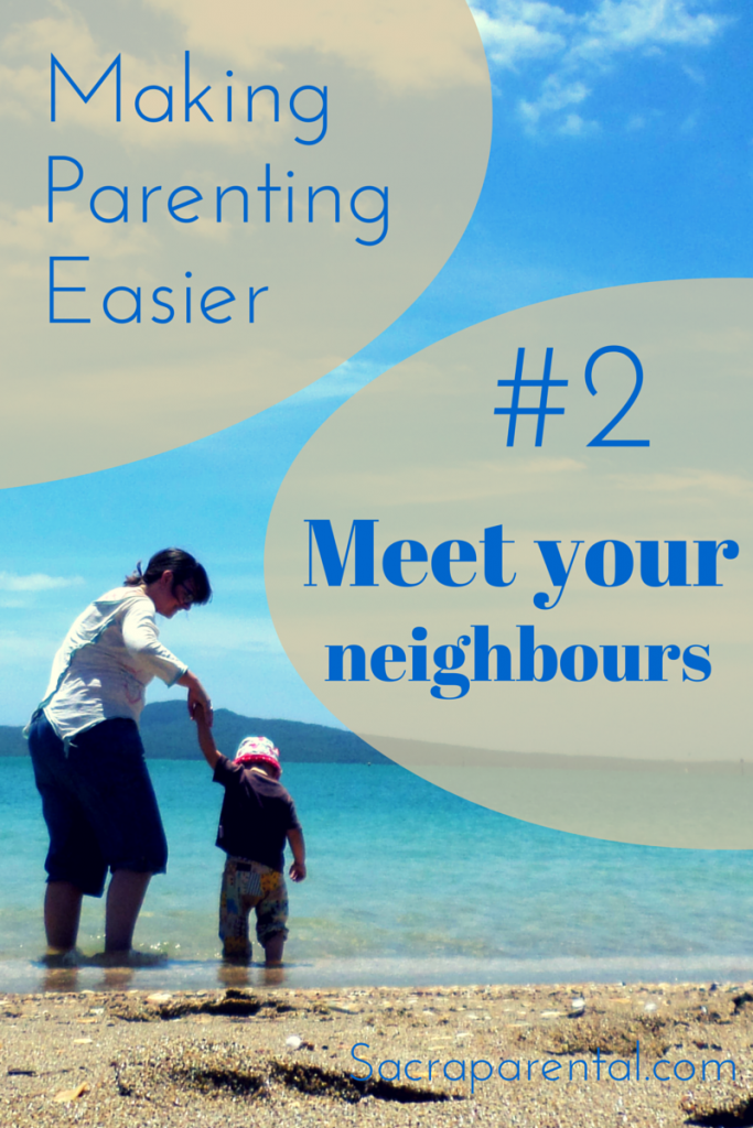 Making Parenting Easier - motivation and ideas for meeting your neighbours and increasing your support network | Sacraparental.com