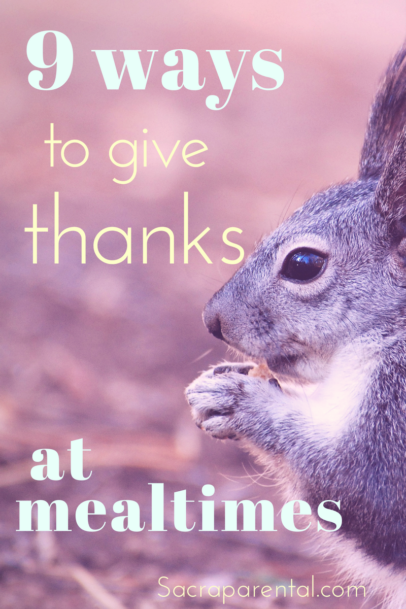 Giving thanks or saying grace at mealtimes - sacraparental