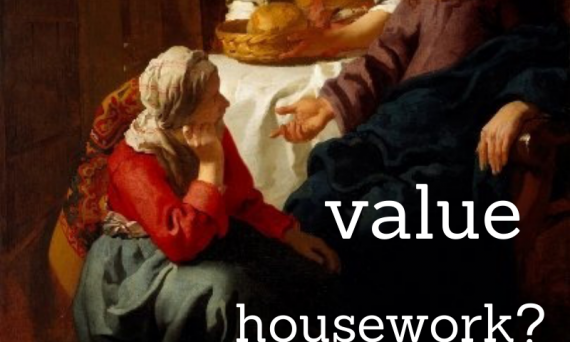 Did Jesusvaluehousework? What's the deal with Martha and Mary?