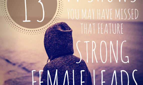 13 tv shows strong female leads